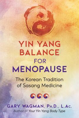 Yin Yang Balance for Menopause: The Korean Tradition of Sasang Medicine Cover Image