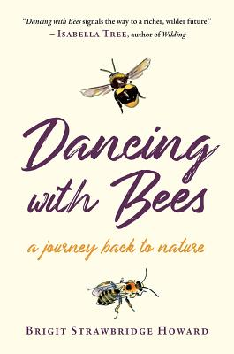 Dancing with Bees: A Journey Back to Nature Cover Image