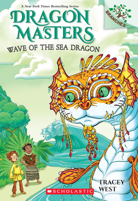 Wave of the Sea Dragon: A Branches Book (Dragon Masters #19) Cover Image