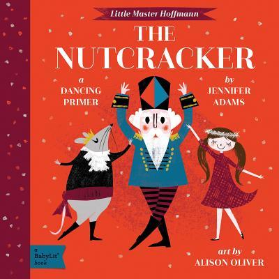 The Nutcracker: A Babylit(r) Dancing Primer Cover Image