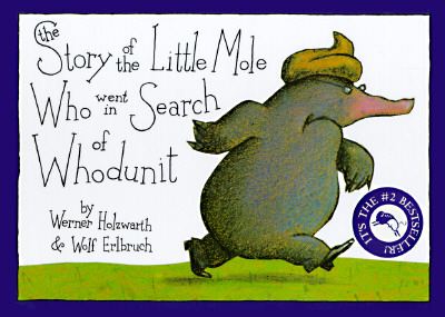 Cover for The Story of the Little Mole Who Went in Search of Whodunit