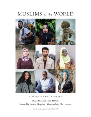 Muslims of the World: Portraits and Stories of Hope, Survival, Loss, and Love Cover Image