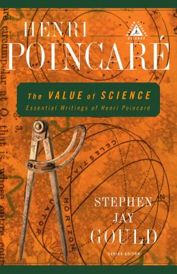 The Value of Science: Essential Writings of Henri Poincare Cover Image