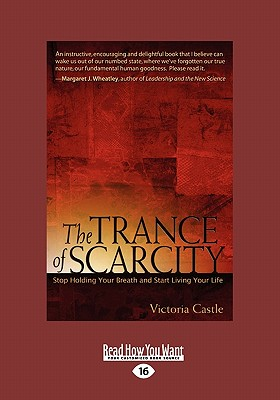 The Trance of Scarcity: Stop Holding Your Breath and Start Living Your Life Cover Image