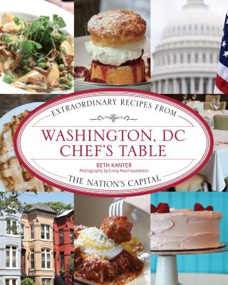 Washington, DC Chef's Table: Extraordinary Recipes from the Nation's Capital Cover Image