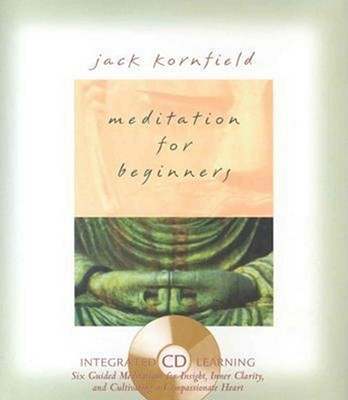 Meditation for Beginners: Six Guided Meditations for Insight, Inner Clarity, and Cultivating a Compassionate Heart [With CD] Cover Image