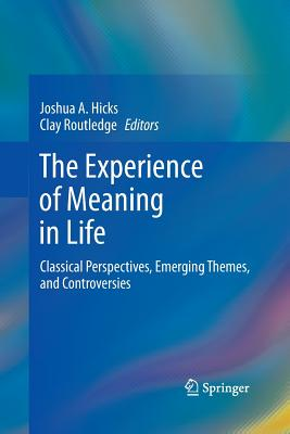 The Experience of Meaning in Life: Classical Perspectives, Emerging Themes, and Controversies Cover Image