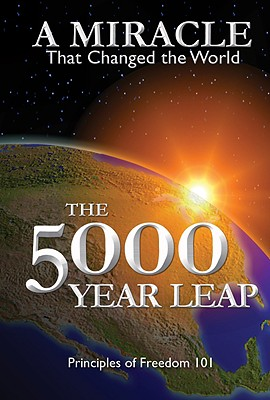 The 5000 Year Leap: A Miracle That Changed the World Cover Image