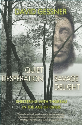 Quiet Desperation, Savage Delight: Sheltering with Thoreau in the Age of Crisis Cover Image