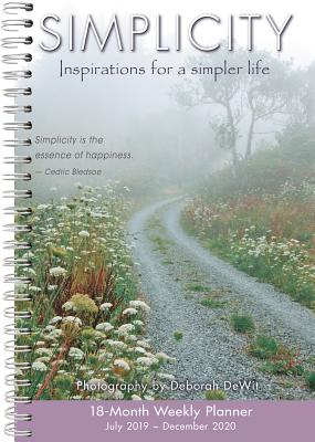 2020 Simplicity Inspirations for a Simpler Life 18-Month Weekly Planner: By Sellers Publishing Cover Image