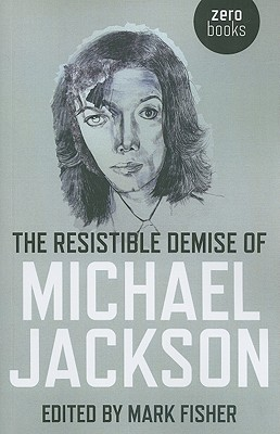 Cover for The Resistible Demise of Michael Jackson