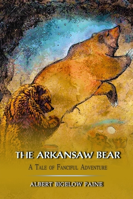 The Arkansaw Bear: A Tale of Fanciful Adventure: Annotated Cover Image