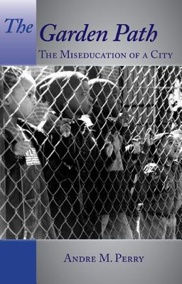 The Garden Path: The Miseducation of a City Cover Image
