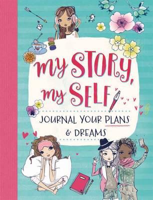 My Story, My Self: Journal Your Plans & Dreams Cover Image