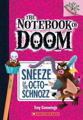 Sneeze of the Octo-Schnozz: Branches Book (Notebook of Doom #11) (The Notebook of Doom #11) Cover Image