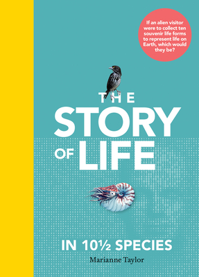 The Story of Life in 10 1/2 Species Cover Image