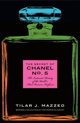 The Secret of Chanel No. 5 Anz: The Intimate History of the World's Most Famous Perfume Cover Image