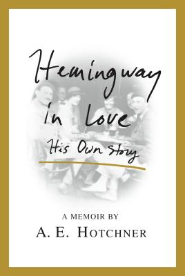 Hemingway in Love: His Own Story Cover Image
