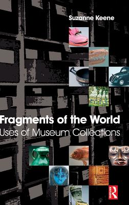 Fragments of the World: Uses of Museum Collections Cover Image