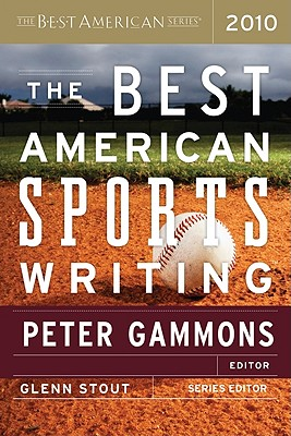 The Best American Sports Writing 2010 (The Best American Series ®) Cover Image