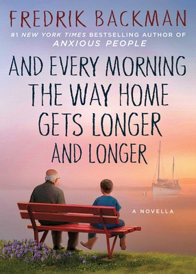 And Every Morning the Way Home Gets Longer and Longer: A Novella Cover Image