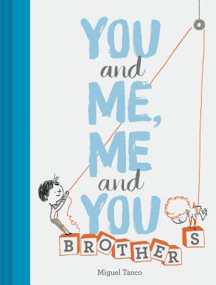 You and Me, Me and You: Brothers: (Kids Books for Siblings, Gift for Brothers) Cover Image