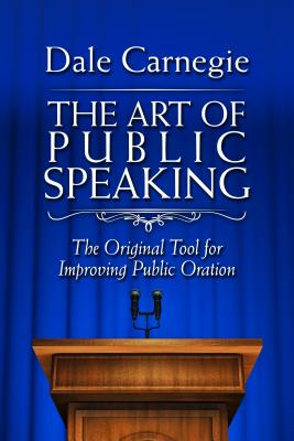 The Art of Public Speaking: The Original Tool for Improving Public Oration Cover Image