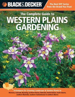 Cover for Black & Decker The Complete Guide to Western Plains Gardening