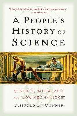 A People's History of Science: Miners, Midwives, and Low Mechanicks Cover Image