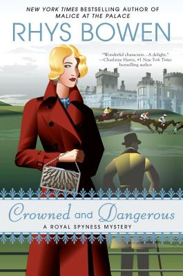 Crowned and Dangerous (A Royal Spyness Mystery #10) cover