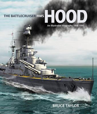The Battlecruiser HMS Hood: An Illustrated Biography, 1916-1941 Cover Image