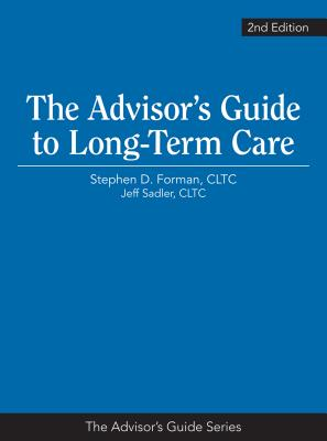 The Advisor's Guide to Long-Term Care Cover Image
