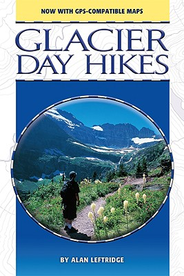 Glacier Day Hikes: Now with GPS Compatible Maps (Updated) Cover Image
