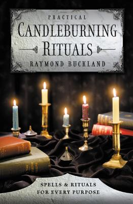 Practical Candleburning Rituals: Spells and Rituals for Every Purpose (Llewellyn's Practical Magick) Cover Image