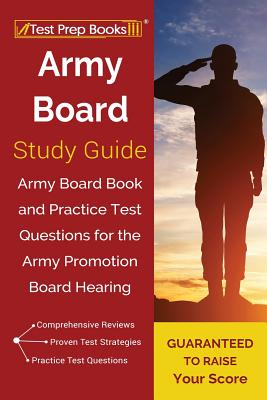 Army Board Study Guide: Army Board Book and Practice Test Questions for the Army Promotion Board Hearing Cover Image