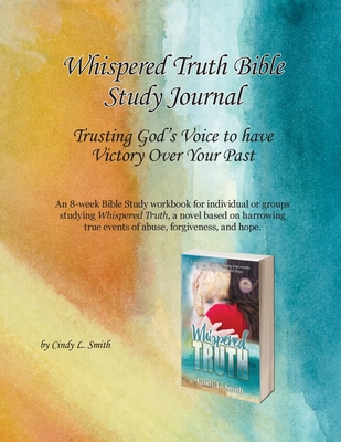 Whispered Truth Bible Study Journal: Trusting God's Voice to have Victory Over Your Past Cover Image