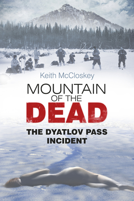 Mountain of the Dead: The Dyatlov Pass Incident Cover Image