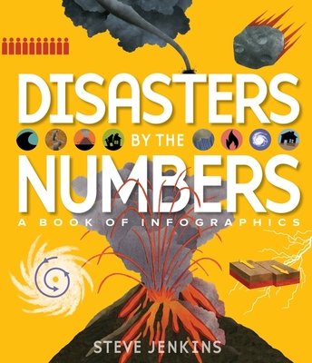 Disasters by the Numbers: A Book of Infographics Cover Image