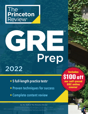 Princeton Review GRE Prep, 2022: 5 Practice Tests + Review & Techniques + Online Features (Graduate School Test Preparation) Cover Image