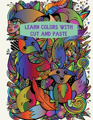 Learn Colors with Cut and Paste: Farm Animals, Wild Animals, My House, My School Cover Image