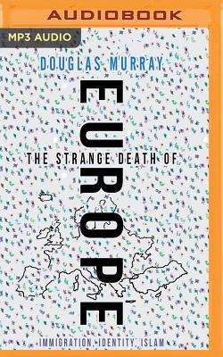 The Strange Death of Europe: Immigration, Identity, Islam Cover Image