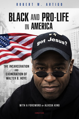 Black and Pro-Life in America: The Incarceration and Exoneration of Walter B. Hoye II Cover Image