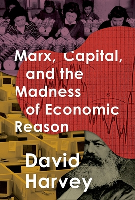 Marx, Capital, and the Madness of Economic Reason Cover Image