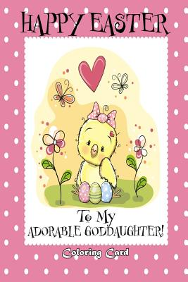 Happy Easter To My Adorable Goddaughter!: (Personalized Card) Easter Messages, Greetings, & Poems for Children Cover Image