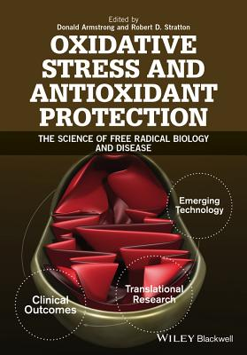 Oxidative Stress and Antioxidant Protection: The Science of Free Radical Biology and Disease Cover Image