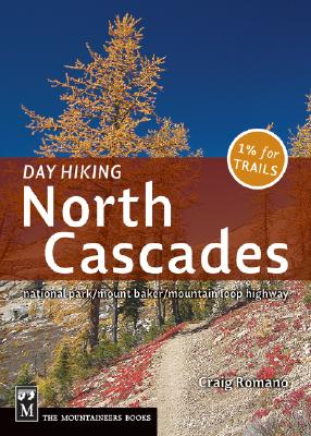 Day Hiking North Cascades: Mount Baker / Mountain Loop Highway / San Juan Islands Cover Image