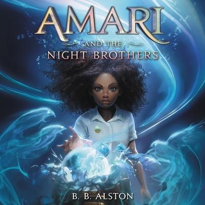 Amari and the Night Brothers Lib/E Cover Image