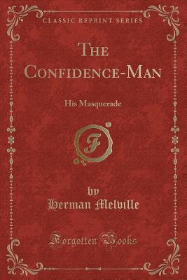 the confidence man his masquerade classic reprint paperback