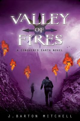 Valley of Fires: A Conquered Earth Novel (The Conquered Earth Series #3) Cover Image