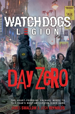 Day Zero: A Watch Dogs: Legion Novel Cover Image